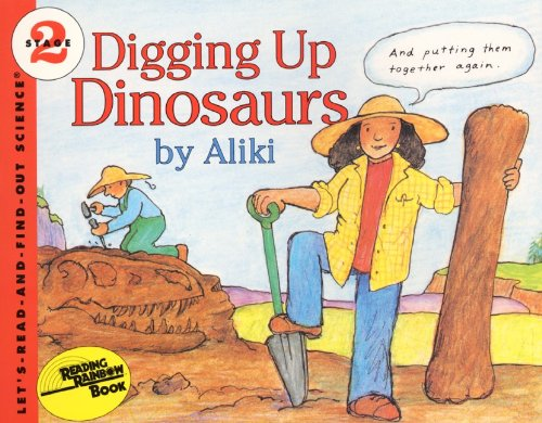 Digging Up Dinosaurs (Turtleback School & Library Binding Edition) (Let's Read-And-Find-Out Science) (0881031011) by Aliki