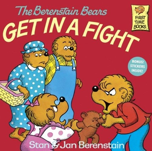 The Berenstain Bears Get In A Fight (Turtleback School & Library Binding Edition) (Berenstain Bears First Time Chapter Books) (0881031399) by Jan; Stan Berenstain