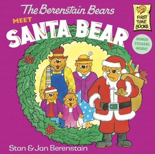 The Berenstain Bears Meet Santa Bear (Turtleback School & Library Binding Edition) (First Time Books) (9780881031430) by Jan; Stan Berenstain