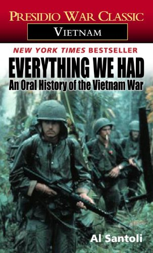 9780881033915: Everything We Had Everything We Had: An Oral History of the Vietnam War by Thirty-Three American an Oral History of the Vietnam War by Thirty-Three Am