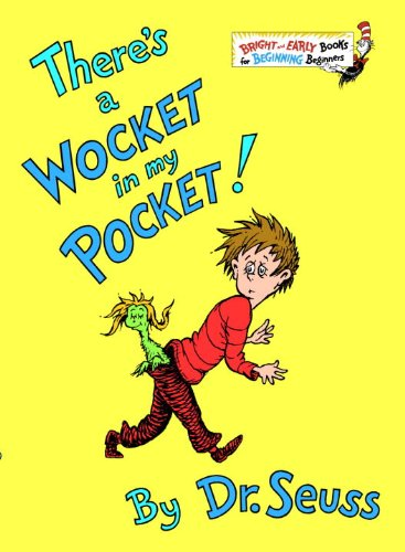 There's A Wocket In My Pocket! (Turtleback School & Library Binding Edition) (Bright & Early Books) (9780881034141) by Dr. Seuss