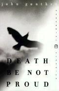 Death Be Not Proud (Perennial Classics (Tandem: John Gunther