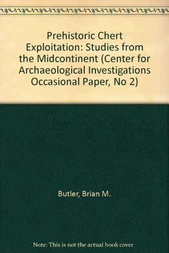 9780881040081: Prehistoric Chert Exploitation: Studies from the Midcontinent (Center for Archaeological Investigations Occasional Paper, No 2)