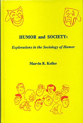 Humor and Society: Explorations in the Sociology of Humor: Koller, Marvin R.