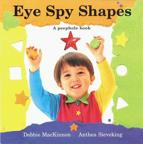9780881061352: Eye Spy Shapes (Peephole Books) (Peephole Books (Charlesbridge))