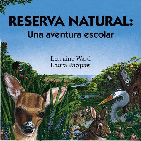 9780881068122: Reserva Natural : Una Aventura Escolar/Wildlife Refuge a Classroom Adv: Explorando Una Reserva Natural = A Walk in the Wild (Spanish Books)