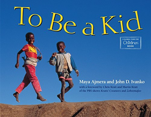 9780881068412: To Be A Kid (Global Fund for Children Books)