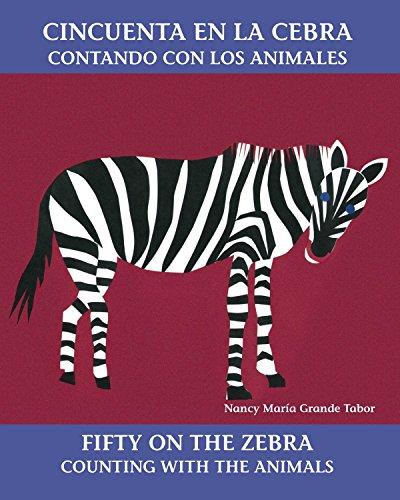 9780881068566: Cincuenta en la cebra / Fifty on the Zebra: Contando con los animales / Counting with the Animals (Charlesbridge Bilingual Books)