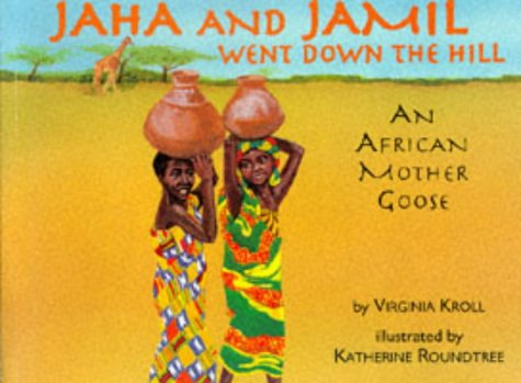 9780881068658: Jaha and Jamil Went Down the Hill: An African Mother Goose
