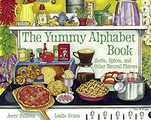 9780881068979: The Yummy Alphabet Book: Herbs, Spices, and Other Natural Flavors (Jerry Pallotta's Alphabet Book)