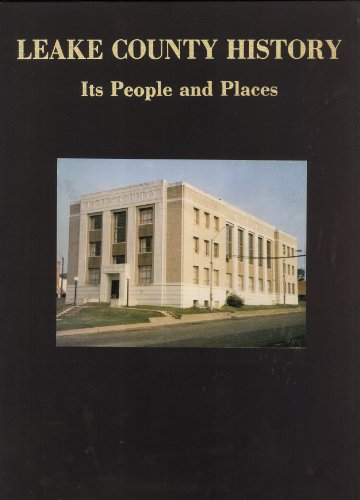 9780881070279: The history of Leake County, Mississippi: Its people and places