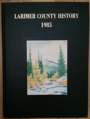 9780881070460: The history of Larimer County, Colorado