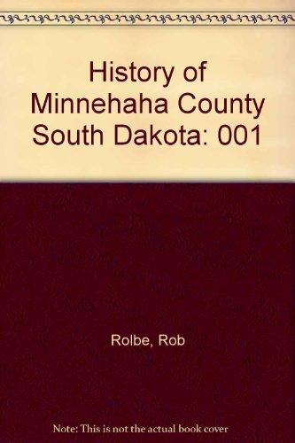 History of Minnehaha County South Dakota: Rolbe, Rob