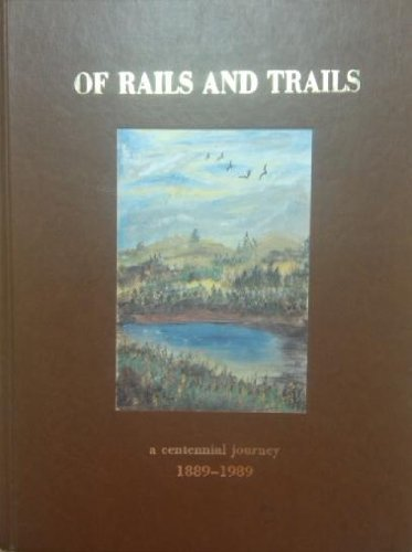 9780881071337: Of Rails and Trails: A Centennial Journey, 1889-1989