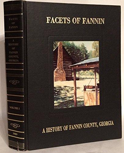 9780881071474: Facets of Fannin: A history of Fannin County, Georgia
