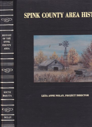 9780881071528: History of the Spink County area: In celebration of South Dakota's centennial, 1889-1989
