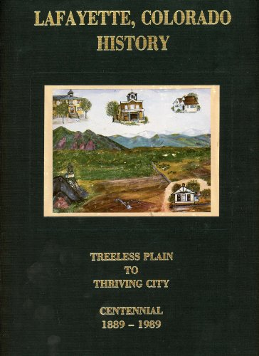 9780881071542: Lafayette, Colorado, treeless plain to thriving city: Centennial history, 1889-1989