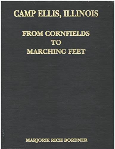 9780881072273: From cornfields to marching feet: Camp Ellis, Illinois