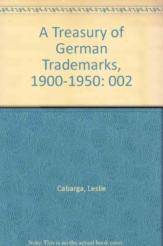 A Treasury of German Trademarks, 1900-1950 (0881080071) by Cabarga, Leslie