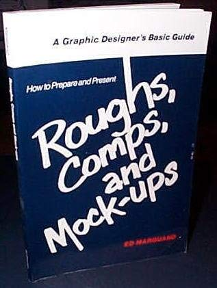 9780881080193: How to Prepare and Present Roughs, Comps, and Mock-Ups (A Graphic designer's basic guide)