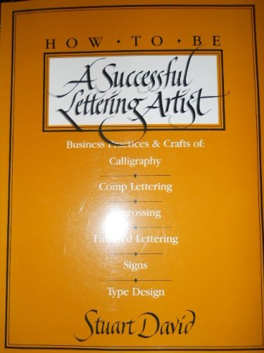 9780881080216: How to Be a Successful Lettering Artist