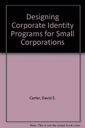 9780881080766: Designing Corporate Identity Programs for Small Corporations