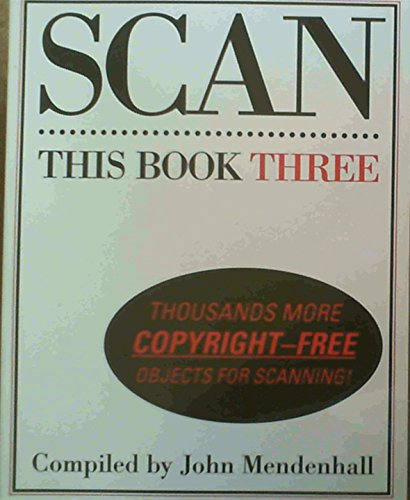 9780881082050: Scan This Book Three: Thousands More Copyright-Free Objects for Scanning