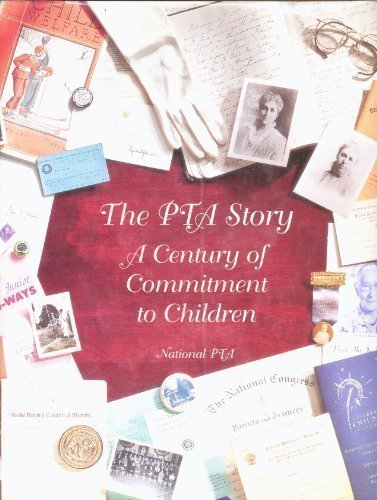 9780881090017: The PTA Story: A Century of Commitment to Children