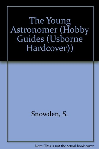 9780881100280: The Young Astronomer (Hobby Guides (Usborne Hardcover))