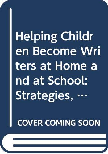 9780881101379: Helping Children Become Writers at Home and at School: Strategies, Springboards and Samples for Parents and Teachers