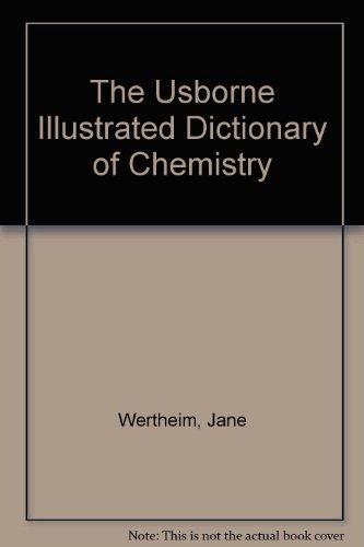 The Usborne Illustrated Dictionary of Chemistry: Wertheim, Jane