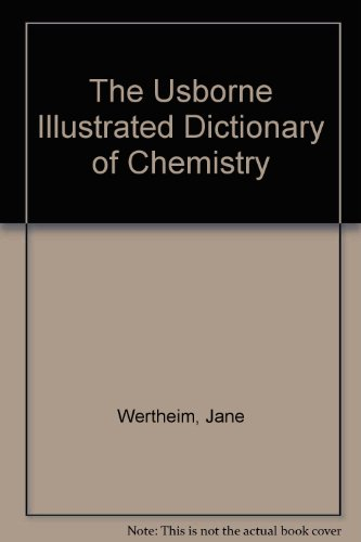 9780881102307: The Usborne Illustrated Dictionary of Chemistry