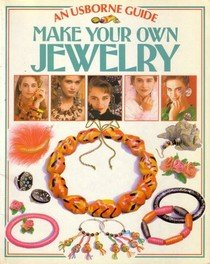 9780881102437: Make Your Own Jewelry: A Usborne Guide (Usborne Fashion Guides)
