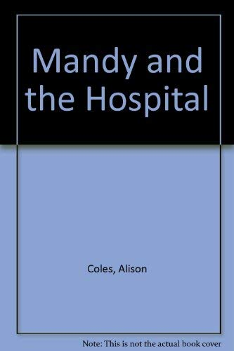 9780881102697: Mandy and the Hospital