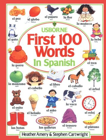 9780881103250: First 100 Words in Spanish (Usborne First Hundred Words)