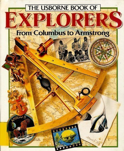 9780881105049: The Usborne Book of Explorers: From Columbus to Armstrong (Famous Lives (E.D.C. Hardcover))