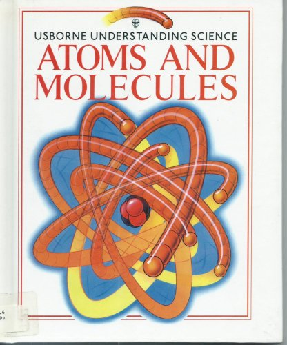 9780881105896: Atoms and Molecules: With Puzzles, Projects and Problems (Understanding Science)