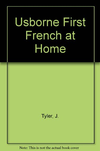 Usborne First French at Home (French Edition): Tyler, J.