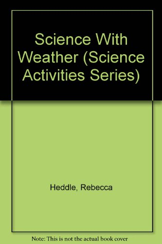 9780881106541: Science With Weather (Science Activities Series)