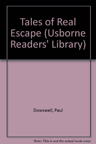 Tales of Real Escape (Real Tales Series): Paul Dowswell
