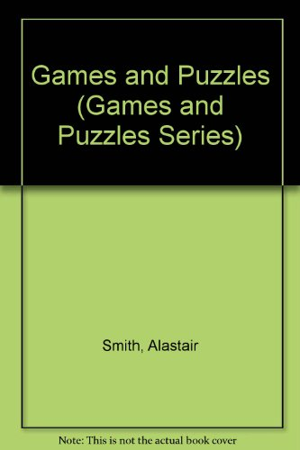 Games and Puzzles (Games and Puzzles Series): Smith, Alastair