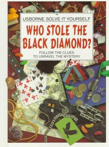 9780881108293: Who Stole the Black Diamond? (Usborne Solve It Yourself Series)