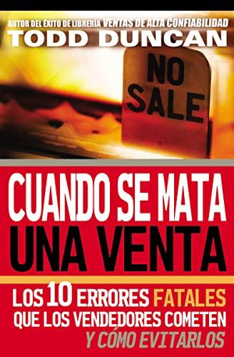 9780881130058: Cuando se mata una venta: Los 10 errores fatales que los vendedores cometen y cómo evitarlos (Spanish Edition)