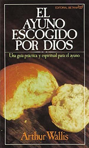 9780881130065: El Ayuno Escogido Por Dios