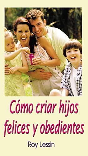 9780881130379: Cómo Criar Hijos Felices Y Obedientes