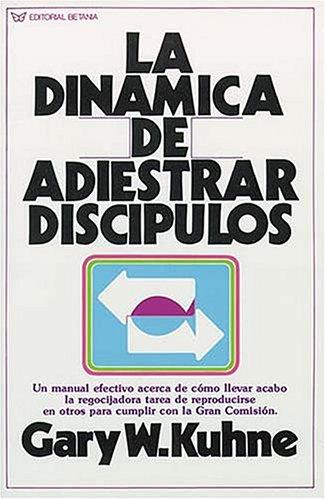 9780881130409: La Dinámica De Adiestrar Discípulos