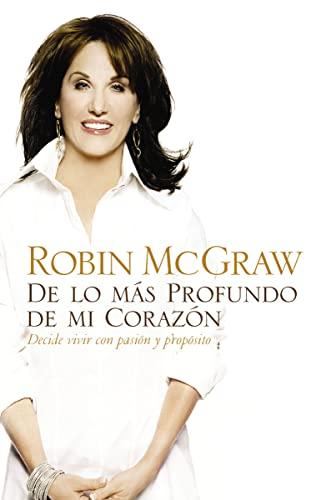 9780881130676: De lo más profundo de mi corazón: Decide vivir con pasión y propósito (Spanish Edition)