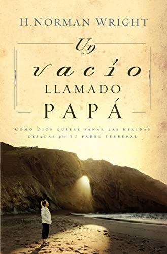 9780881130744: Un Vacio Llamado Papa = A Dad-Shaped Hole in My Heart
