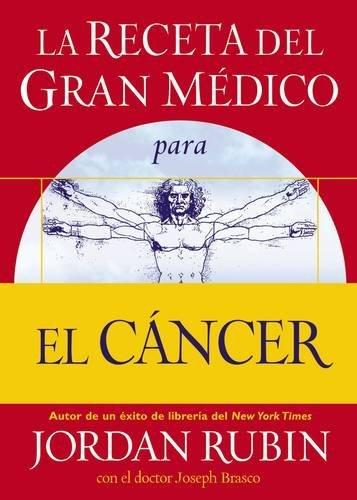 9780881130904: La Receta del Gran Medico Para El Cancer