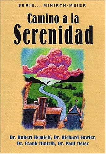 Camino A La Serenidad (088113130X) by Robert Hemfelt; Richard Fowler; Frank Minirth; Paul Meier